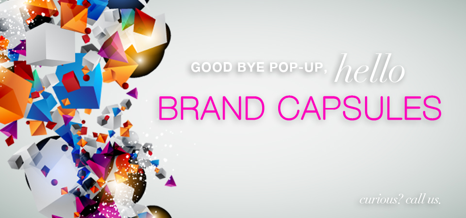 Goodbye Pop, Hello Brand Capsule